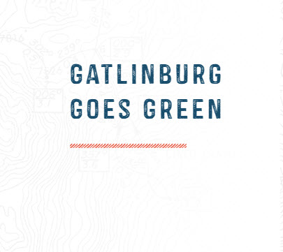 Gatlinburg Goes Green Tourism Marketing